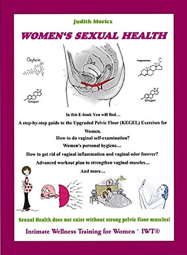 Women's Sexual Health: How to use your pelvic floor muscles in everyday activities? (Intimate Wellness Training for Women - IWT® Book 1)