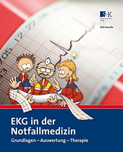 EKG in der Notfallmedizin: Grundlagen – Auswertung – Therapie