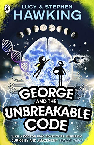 George and the Unbreakable Code (George\'s Secret Key to the Universe)