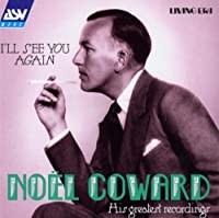 I'll See You Again: Original Mono Recordings from 1928-1941 by Noel Coward