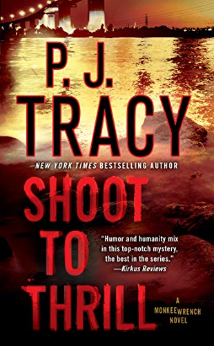 Shoot to Thrill: A Monkeewrench Novel (Monkeewrench Mysteries Book 5)