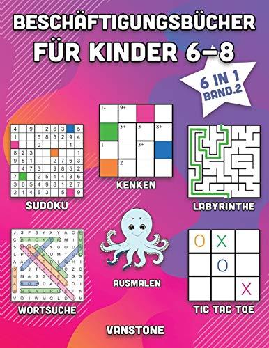Beschäftigungsbücher für Kinder 6-8: 6 in 1 - Wortsuche, Sudoku, Ausmalen, Labyrinthe, KenKen & Tic Tac Toe (Band. 2)