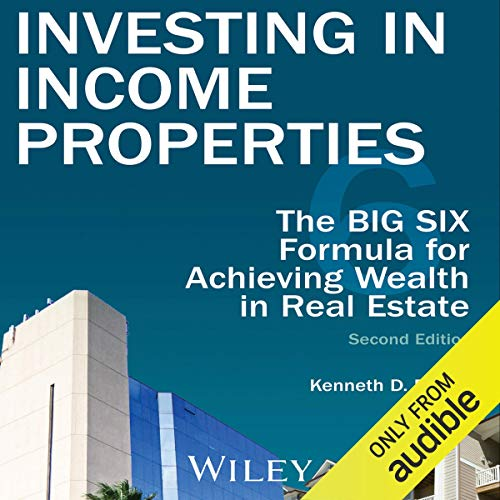 Investing in Income Properties Audiobook By Kenneth D. Rosen cover art