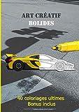 Art Créatif Bolides: 40 coloriages horizontaux | Adultes et enfants | Grand format | passionné d'automobiles mythiques, sportives | sport motorisé | A4 =21 x 29,7 cm