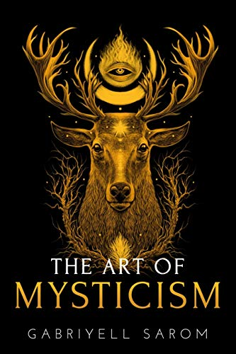 Compare Textbook Prices for The Art of Mysticism: Practical Guide to Mysticism & Spiritual Meditations The Sacred Mystery  ISBN 9781718036949 by Sarom, Gabriyell