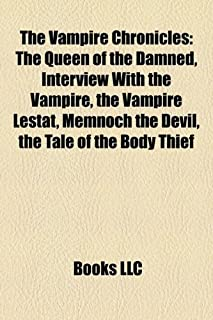 The Vampire Chronicles: The Queen of the Damned, Interview with the Vampire, the Vampire Lestat, Memnoch the Devil, the Tale of the Body Thief