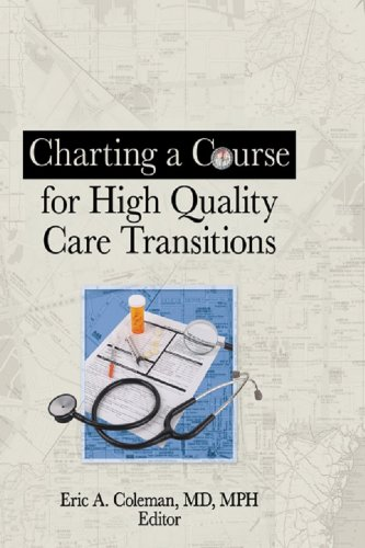 51jk4veokAL - Charting a Course for High Quality Care Transitions (Home Health Care Services Quarterly)