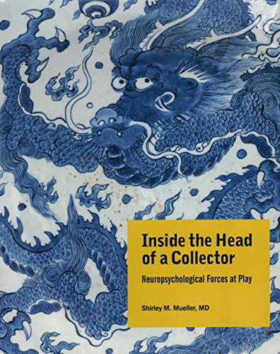 Inside the Head of a Collector: Neuropsychological Forces at Play (LUCIA MARQUAND)