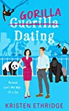 Gorilla Dating: Because Love's Not War...It's a Zoo