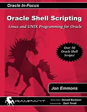 Oracle Shell Scripting: Linux and Unix Programming for Oracle (Oracle In-Focus) (Volume 26)