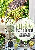 Regrow für Einsteiger: Gemüse-, Obst- und Kräuterreste einfach nachwachsen lassen