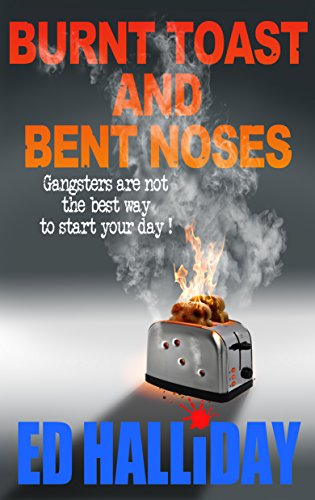 Book: Burnt Toast and Bent Noses by Ed Halliday