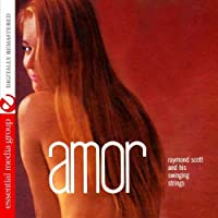 Amor (Digitally Remastered) by Raymond Scott And His Swinging Strings (2011-10-24)
