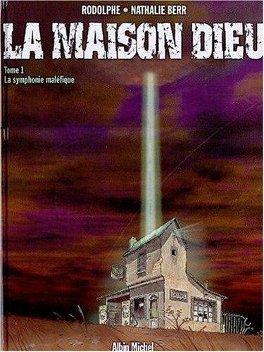 La Maison de Dieu, tome 1 : La symphonie maléfique