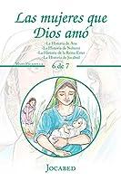 Las Mujeres Que Dios Amó: La Historia De Ana -la Historia De Nohemí -la Historia De La Reina Ester -la Historia De Jocabed