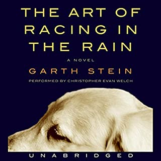 The Art of Racing in the Rain                   By:                                                                                                                                 Garth Stein                               Narrated by:                                                                                                                                 Christopher Evan Welch                      Length: 6 hrs and 56 mins     15,205 ratings     Overall 4.5