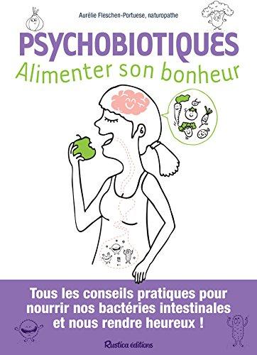Psychobiotiques - Alimenter son bonheur (Santé / Bien-être (hors collection)) (French Edition)
