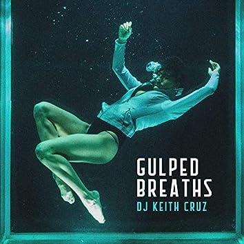 Gulped Breaths
