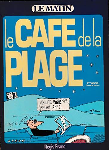Le café de la plage 2ème partie (Monroe stress)