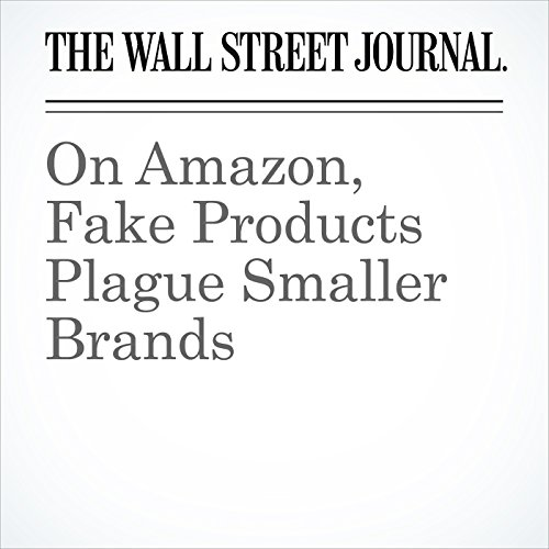 On Amazon, Fake Products Plague Smaller Brands copertina
