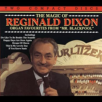 The Magic Of Reginald Dixon