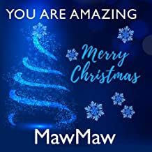 You Are Amazing MawMaw - Merry Christmas: Perfect Christmas Gift for Cajun Grandma - I Love You Because - Fill In The Blank Book Gift - Why You Are ... Journal - 20 Reasons I Love You Write In List
