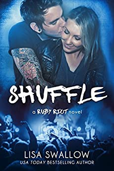 Shuffle: A British Rock Star Romance (Ruby Riot Book 2) by [Lisa Swallow]