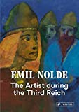 Emil Nolde - The Artist during the Third Rreich