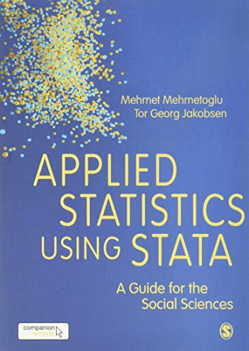 Compare Textbook Prices for Applied Statistics Using Stata: A Guide for the Social Sciences 1 Edition ISBN 9781473913233 by Mehmetoglu, Mehmet,Jakobsen, Tor Georg
