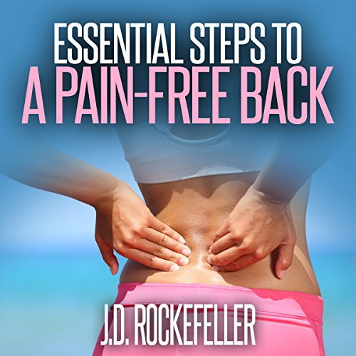 Essential Steps to a Pain-Free Back cover art