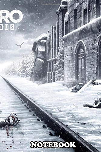 """Notebook: For Metro Exodus Fans , Journal for Writing, College Ruled Size 6"""" x 9"""", 110 Pages"""
