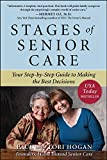 Stages of Senior Care: Your Step-by-Step Guide to Making the Best Decisions (Paperback)