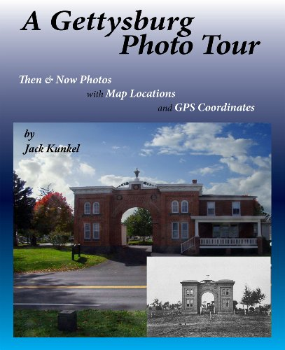 A Gettysburg Photo Tour: Then & Now Photos with Map Locations and GPS Coordinates (English Edition)