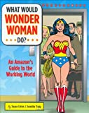 What Would Wonder Woman Do? by Suzan Colon (30-Jul-2007) Hardcover