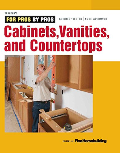 Cabinets, Vanities, and Countertops (For Pros By Pros) (English Edition)