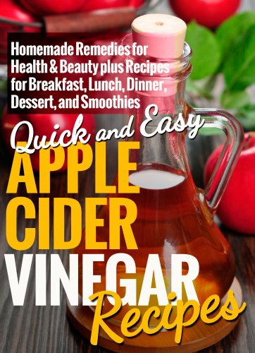 Apple Cider Vinegar Recipes Homemade Remedies For Health Beauty Plus Recipes For Breakfast Lunch Dinner Dessert And Smoothies Quick And Easy Series Kindle Edition By Dogwood Apps Health Fitness