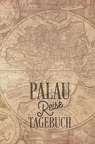 Palau Reisetagebuch: Urlaubstagebuch Palau.Reise Logbuch für 40 Reisetage für Reiseerinnerungen der schönsten Urlaubsreise Sehenswürdigkeiten und ... Notizbuch,Abschiedsgeschenk