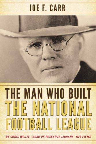 The Man Who Built the National Football League: Joe F. Carr (English Edition)