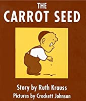 The Carrot Seed Board Book by Ruth Krauss(1993-05-30)