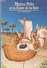 Decouverte Gallimard: Marco Polo ET LA Route De LA Soie (French Edition)