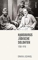 Habsburgs Judische Soldaten: 1788-1918