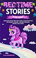 Bedtime Stories For Kids- Mindfulness Edition: Deep Sleep Stories & Guided Meditations For Children & Toddlers- Unicorns, Dinosaurs, Dragons, Space& More! (Happy Sleepers Series)