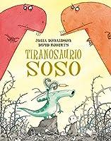 Tiranosaurio soso / Tyrannosaurus Drip