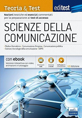 EdiTEST. Scienze della comunicazione. Teoria & test. Nozioni teoriche ed esercizi commentati per la preparazione ai test di accesso