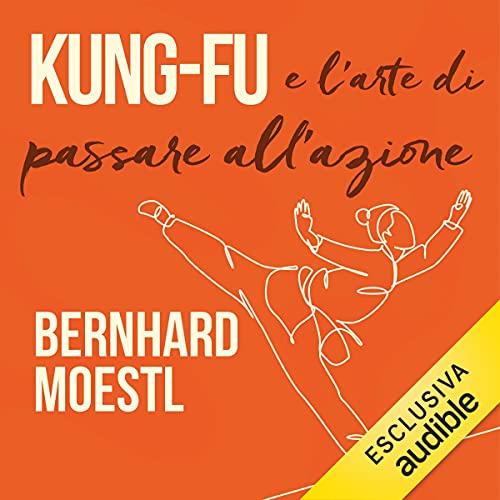 Kung-fu e l'arte di passare all'azione copertina