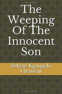 The Weeping Of The Innocent Son: Book Of Emotions
