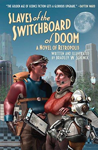 Slaves of the Switchboard of Doom: A Novel of Retropolis Adventure American General Humor Humorous