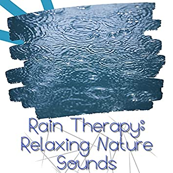 Rain Therapy: Relaxing Nature Sounds
