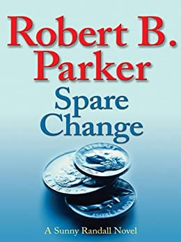 Spare Change (Sunny Randall Book 6) by [Robert B. Parker]