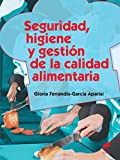 Seguridad, higiene y gestión de la calidad alimentaria (Hostelería y Turismo nº 40)